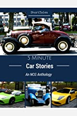 ShortTales: 5 Minute Car Stories: An NCG Anthology Kindle Edition