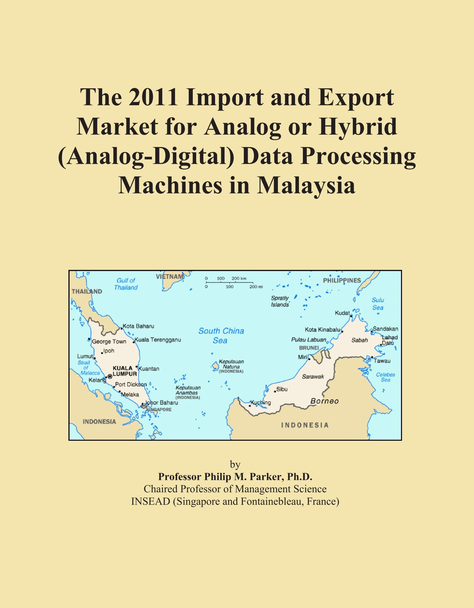 Download The 2011 Import and Export Market for Analog or Hybrid (Analog-Digital) Data Processing Machines in Malaysia PDF