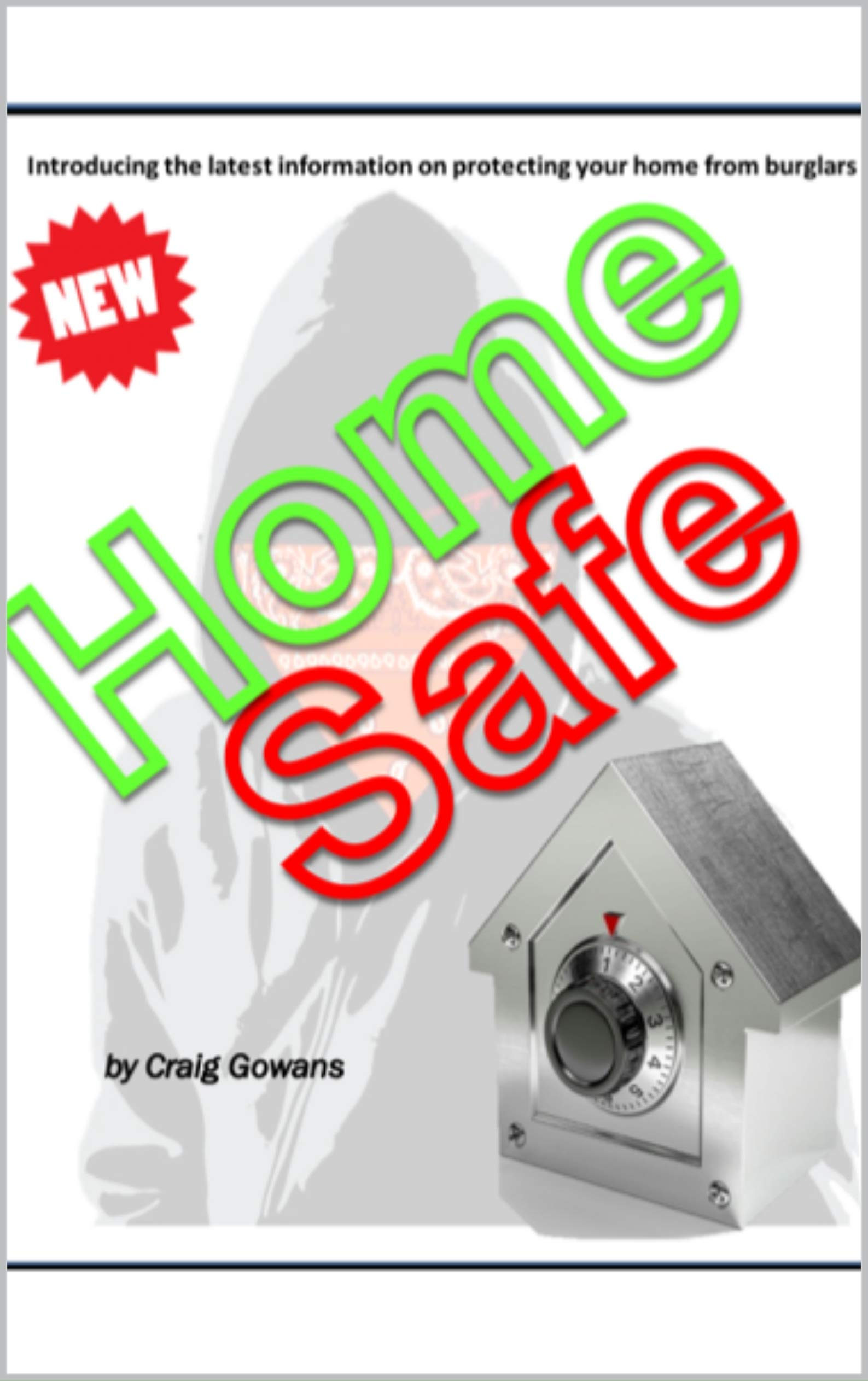 Home Safe  How To Protect Your Home From Burglary  Safe And Secure Book 1   English Edition