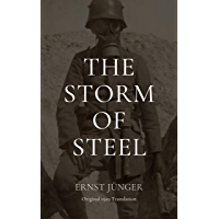 The Storm of Steel: Original 1929 Translation (English Edition)