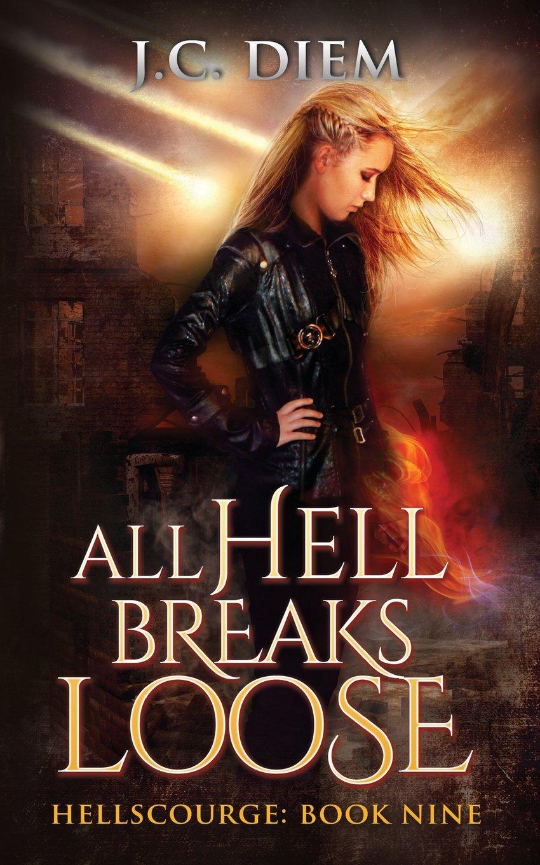 All Hell Breaks Loose (Hellscourge) (Volume 9) pdf