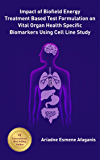 Impact of Biofield Energy Treated Based Test Formulation on Vital Organ Health Specific Biomarkers Using Cell Line Study