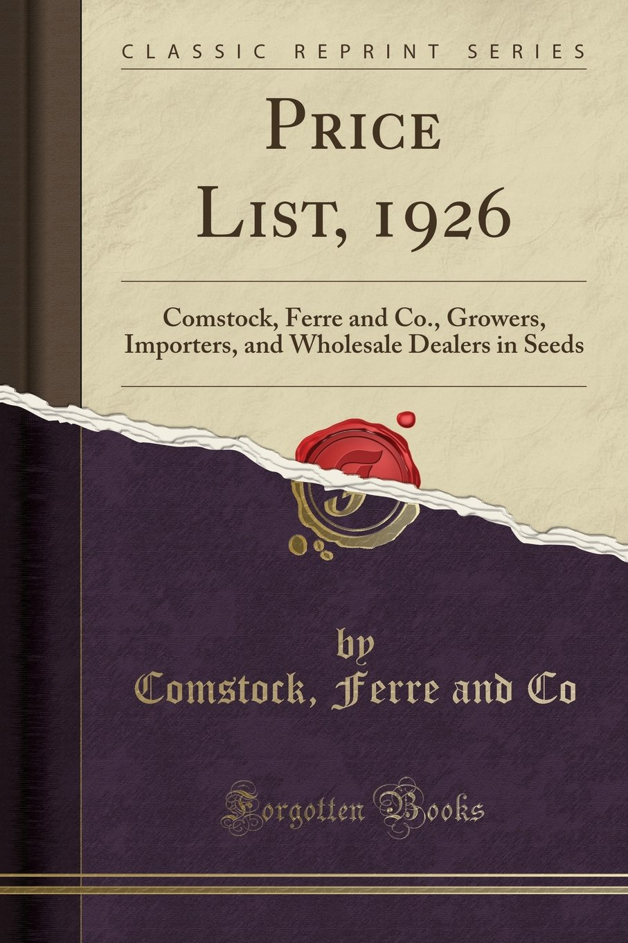 Price List, 1926: Comstock, Ferre and Co., Growers, Importers, and Wholesale Dealers in Seeds (Classic Reprint) ebook