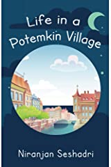 Life in a Potemkin Village: The ultimate reality loves to tease Kindle Edition