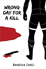 Wrong Day For A Kill (Superhero Stories: The W Series Book 1) Kindle Edition