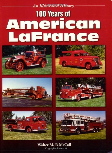 Download 100 Years of American LaFrance (An Illustrated History) PDF