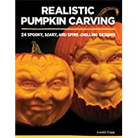 Realistic Pumpkin Carving: 24 Spooky, Scary, and Spine-Chilling Designs (Fox Chapel Publishing) Easy-to-Learn Techniques…