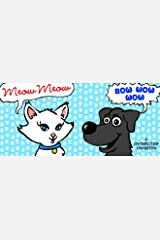 Meow Meow, Bow wow Wow: A contradiction comparison Kindle Edition