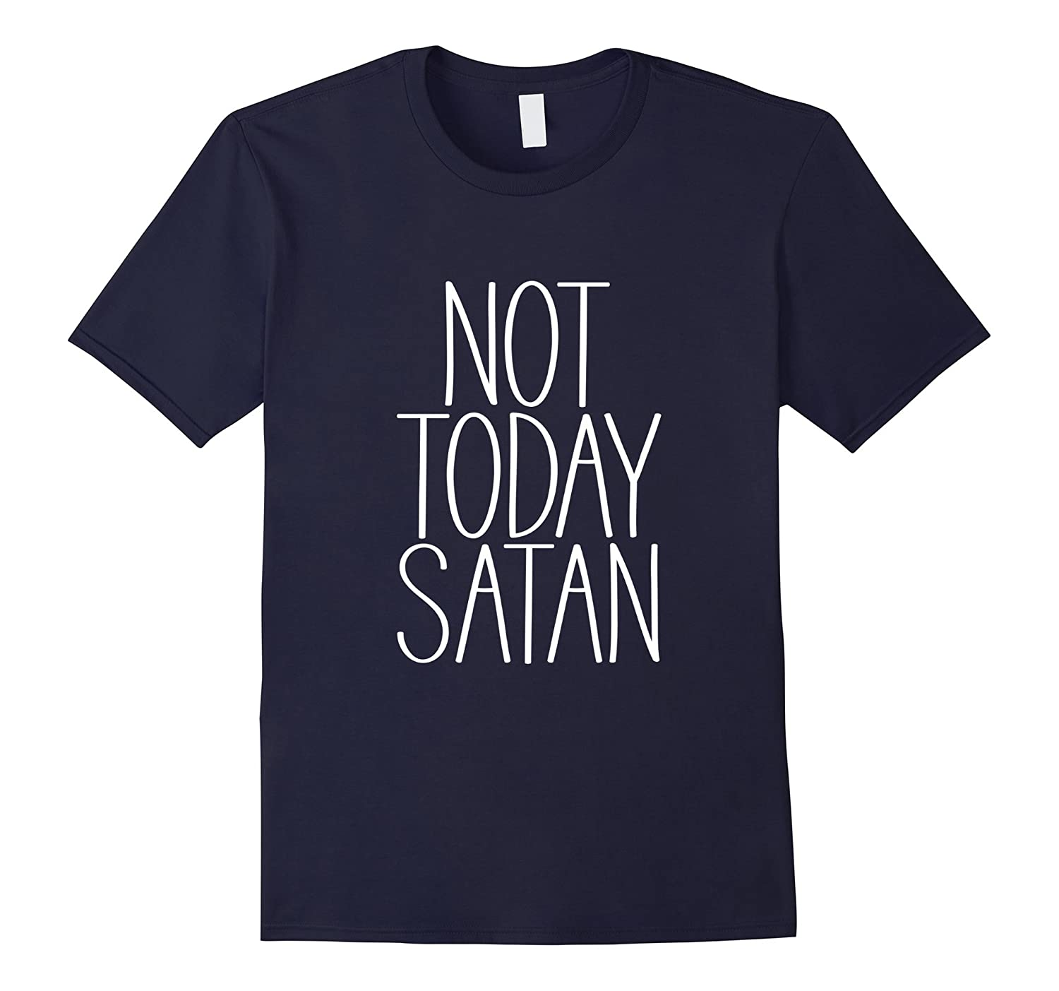 Not Today Satan Tshirt Men | Women-FL