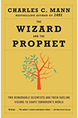 The Wizard and the Prophet: Two Remarkable Scientists and Their Dueling Visions to Shape Tomorrow's World Kindle Edition