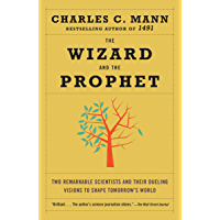 The Wizard and the Prophet: Two Remarkable Scientists and Their Dueling Visions to Shape Tomorrow's World (English Edition)