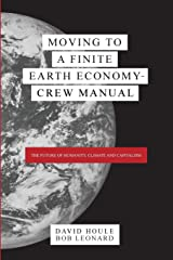 Moving to a Finite Earth Economy  - Crew Manual: The Complete Trilogy Paperback