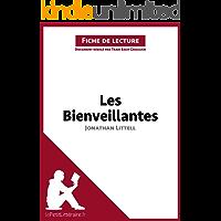 Les Bienveillantes de Jonathan Littell (Fiche de lecture): Résumé complet et analyse détaillée de l'oeuvre (French Edition)