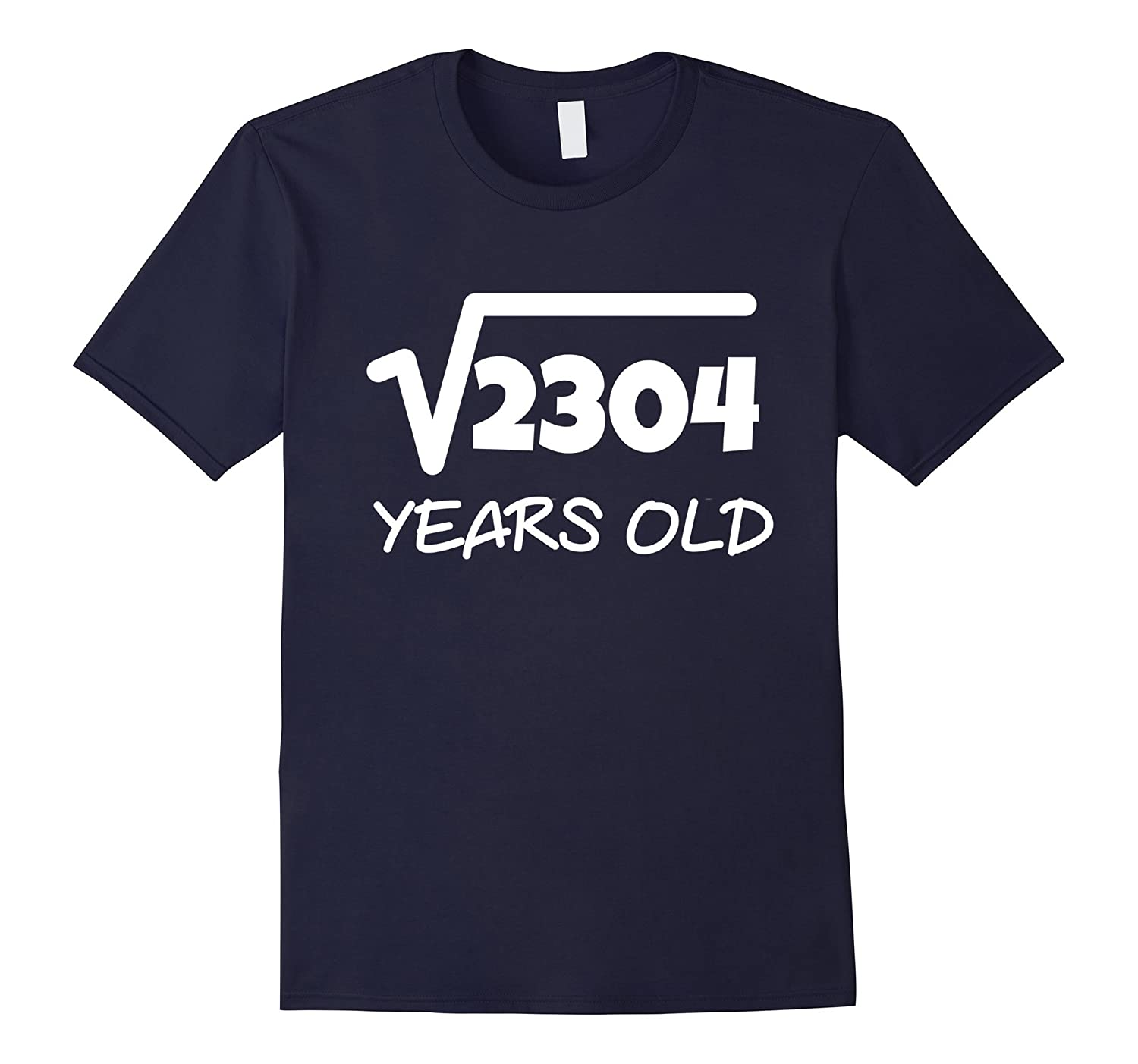 Square Root of 2304 48th Birthday 48 Years Old T-Shirt-PL