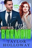 His Little Barmaid: A Sweet and Sexy Retelling of The Little Mermaid