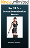 Five All-New Stories of Forced Feminization