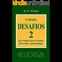 Coleção DESAFIOS 2: Exercícios para a mente, diversão e passatempo