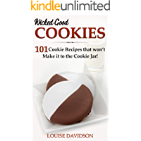 Wicked Good Cookies: 101 Cookie Recipes that Won't Make it to the Cookie Jar!