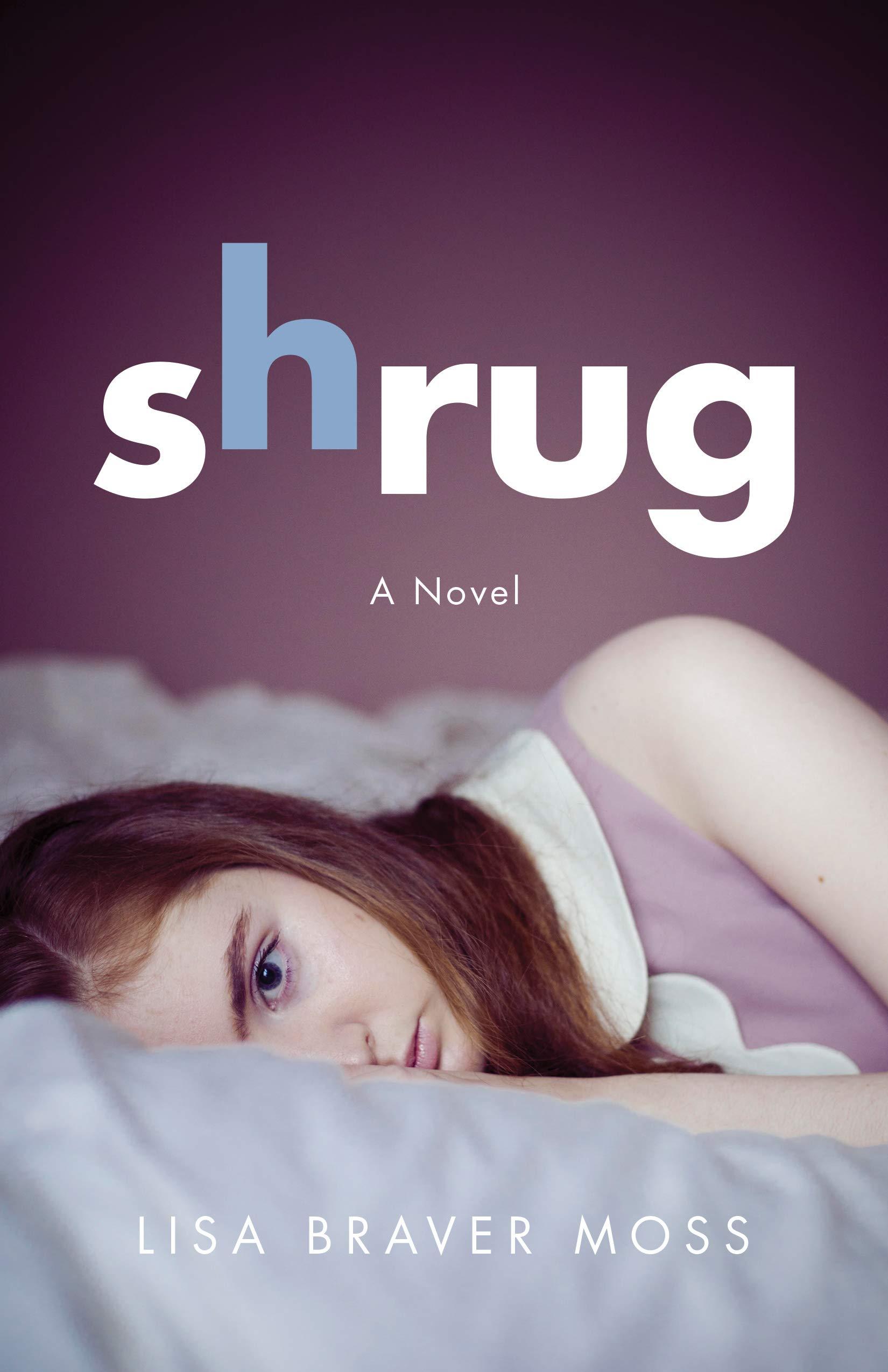 Amazon.com: Shrug: A Novel (9781631526381): Moss, Lisa Braver: Books