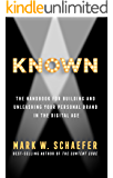 KNOWN: The Handbook for Building and Unleashing Your Personal Brand in the Digital Age (English Edition)