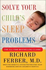 Solve Your Child's Sleep Problems: Revised Edition: New, Revised, and Expanded Edition Kindle Edition