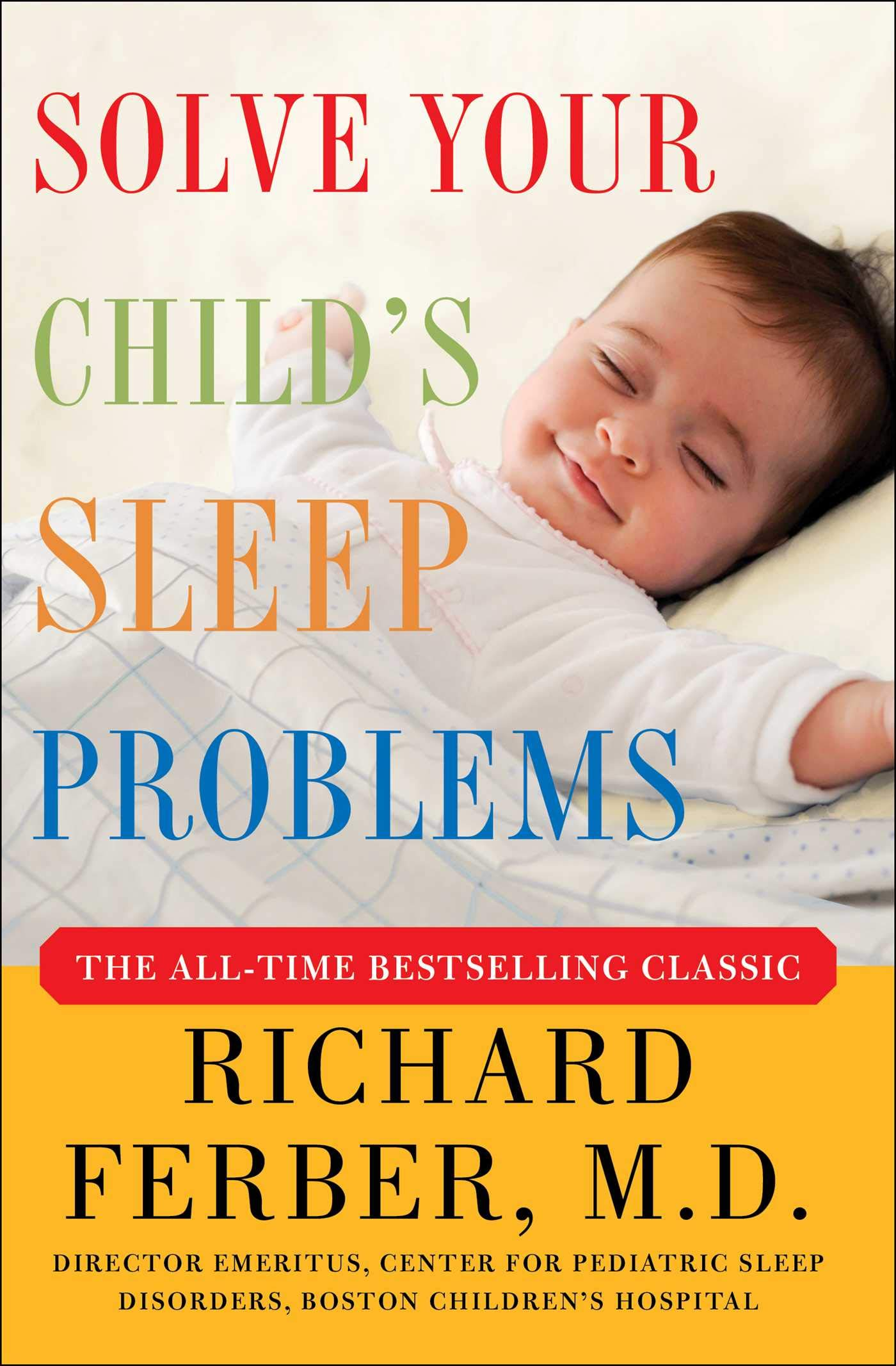 Childrens Sleep Problems Linked To >> Solve Your Child S Sleep Problems New Revised And Expanded