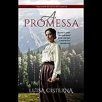 A Promessa: Amor no Oeste do Canadá - Livro 1