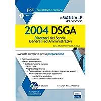 Il manuale del concorso. 2004 DSGA. Direttori dei servizi generali ed amministrativi. Manuale completo per la preparazione