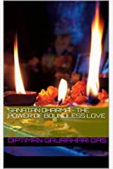 Sanatan Dharma - The power of boundless love Kindle Edition