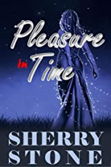 Pleasure in Time: It's the 23rd Century and Mary Grey is a Captain in the Stellar Armada. She is also very much a lesbian. Mary excels at both. Kindle Edition