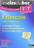Les Clés du Bac - Tout pour réussir l'année - Français 2nde/Term - 1000 mots toute l'année