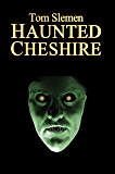 Haunted Cheshire