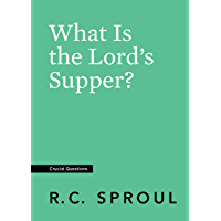 What Is the Lord's Supper? (Crucial Questions) (English Edition)