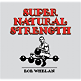 SUPER NATURAL STRENGTH (English Edition)