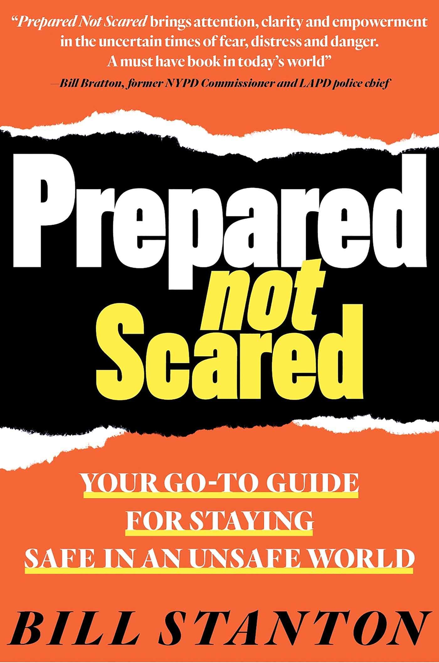Prepared Not Scared: Your Go-To Guide for Staying Safe in an Unsafe World by Galvanized Media