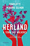 Herland. A Terra das Mulheres