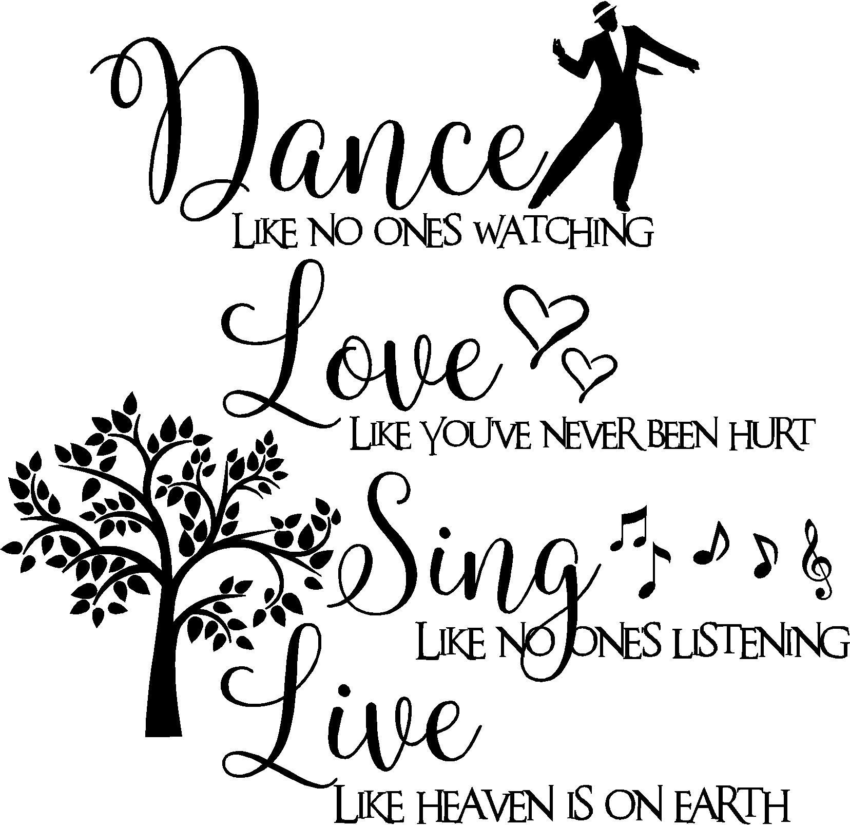 Dance like no one's watching Love like you've never been hurt Sing like no one's listening Live like heaven is on earth inspirational wall quotes sayings vinyl decals art