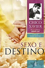 Sexo e destino (A Vida no Mundo Espiritual)