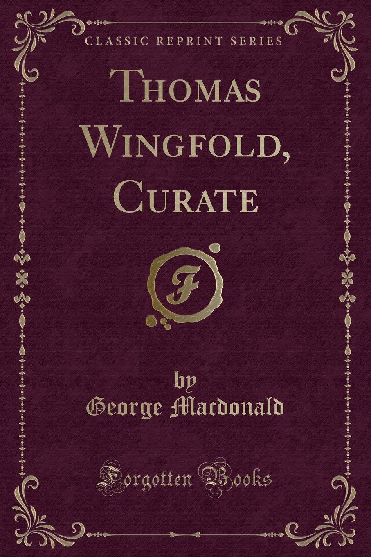 Thomas Wingfold, Curate (Classic Reprint) ebook