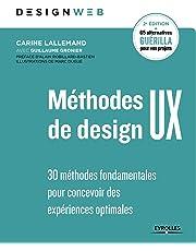 Méthodes de design UX: 30 méthodes fondamentales pour concevoir des expériences optimales