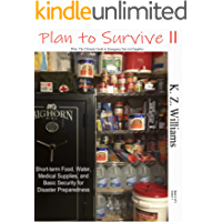 Plan to Survive II: What: The Ultimate Guide to Emergency Survival Supplies