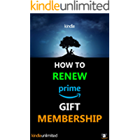 How To Renew A Prime Gift Membership: Step By Step Guide With Screenshots On How To Renew A Prime Gift Membership