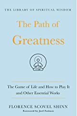 The Path of Greatness: The Game of Life and How to Play It and Other Essential Works: (The Library of Spiritual Wisdom) Kindle Edition