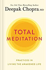 Total Meditation: Practices in Living the Awakened Life (English Edition) eBook Kindle