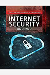Internet Security and You (The Promise and Perils of Technology) Paperback