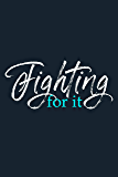 Fighting For It (Three Player Co-op Book 5)