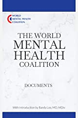 The World Mental Health Coalition Documents: With Introduction by Bandy Lee, MD, MDiv Kindle Edition