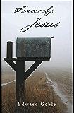 Sincerely, Jesus