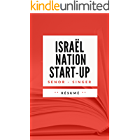 ISRAËL, LA NATION START-UP: Résumé en Français (French Edition)