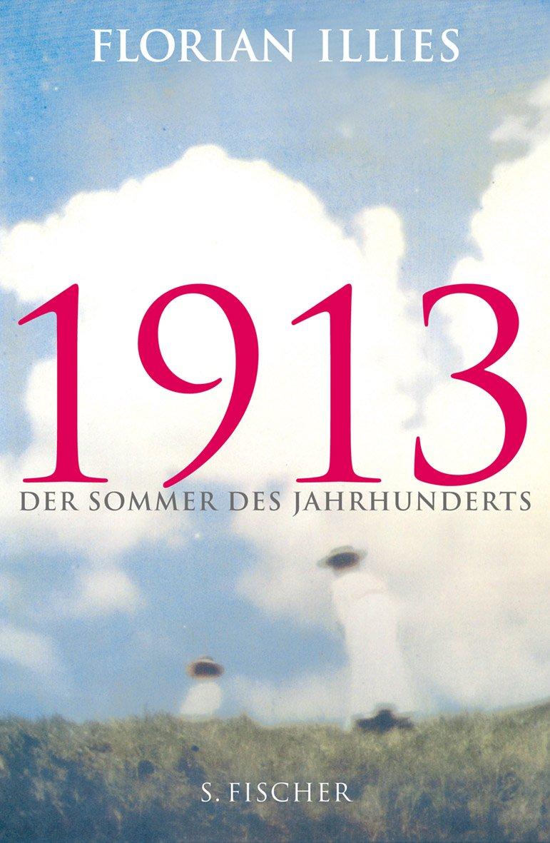 1913: Der Sommer des Jahrhunderts Gebundenes Buch – 25. Oktober 2012 Florian Illies S. FISCHER 3100368010 1910 bis 1919 n. Chr.